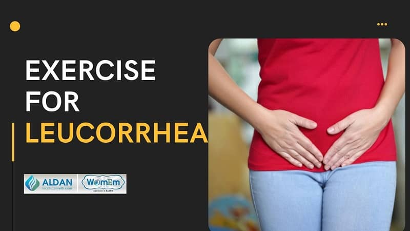 Exercise for Leucorrhea